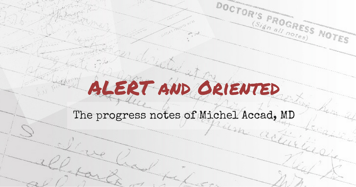 alert oriented the progress notes of michel accad md